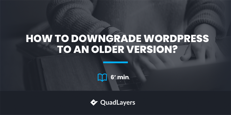 How to Downgrade WordPress to an Older Version?