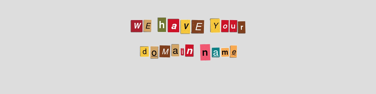 Who is Holding Your Domain Name to Ransom?